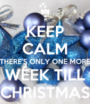 keep-calm-there-s-only-one-more-week-till-christmas.png