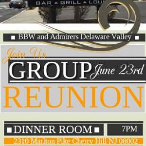 BBW and Admirers Delaware Valley will be hosting a group reunion party at Club VERA 2310 Marlton Pike Cherry Hill Nj 08002 on June 23rd starting at 7p
