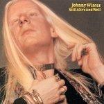 Johnny Winter Still Alive & Well.jpg