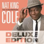 Extraordinary Nat King Cole - Deluxe Edition - 325w.jpg
